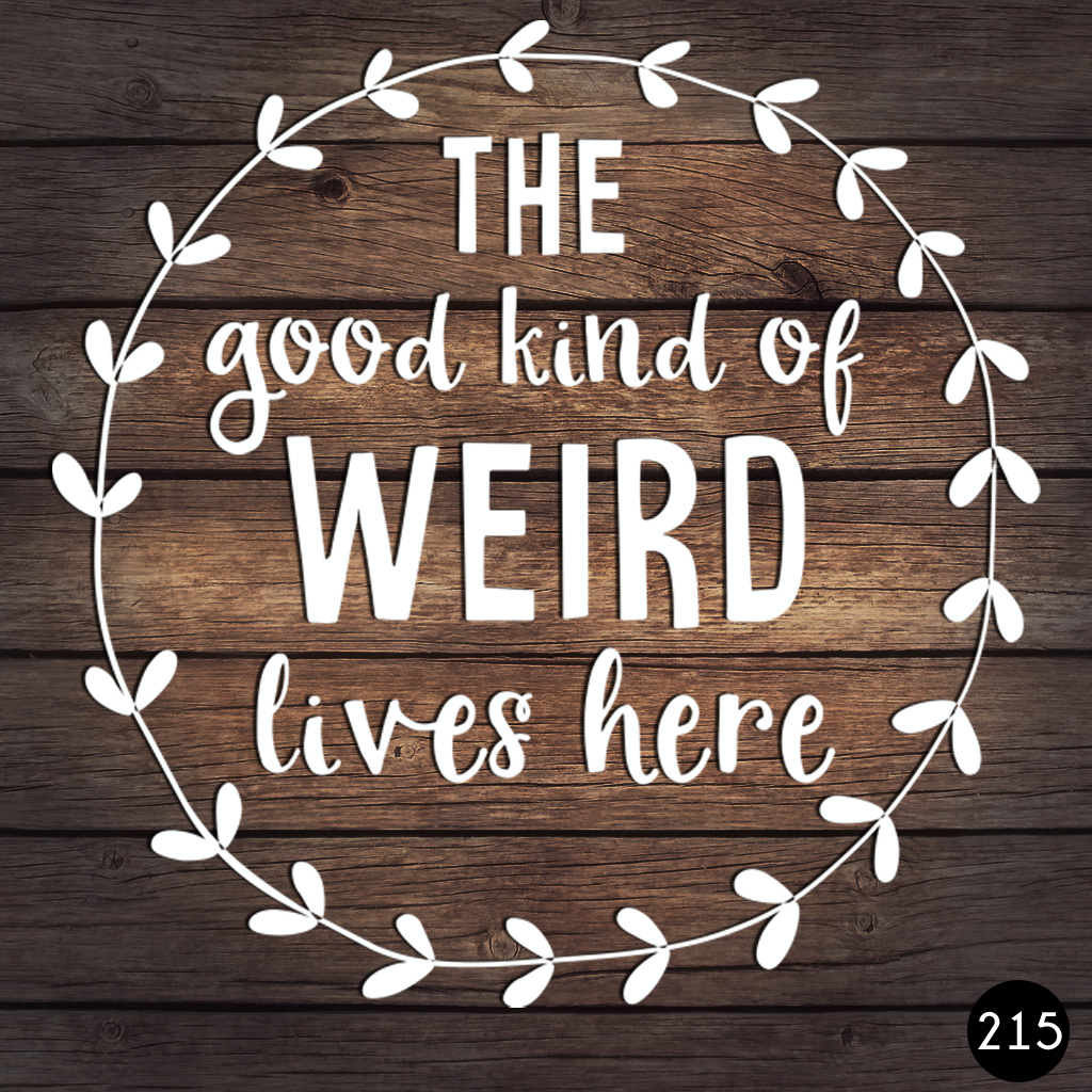 215 GOOD KIND OF WEIRD