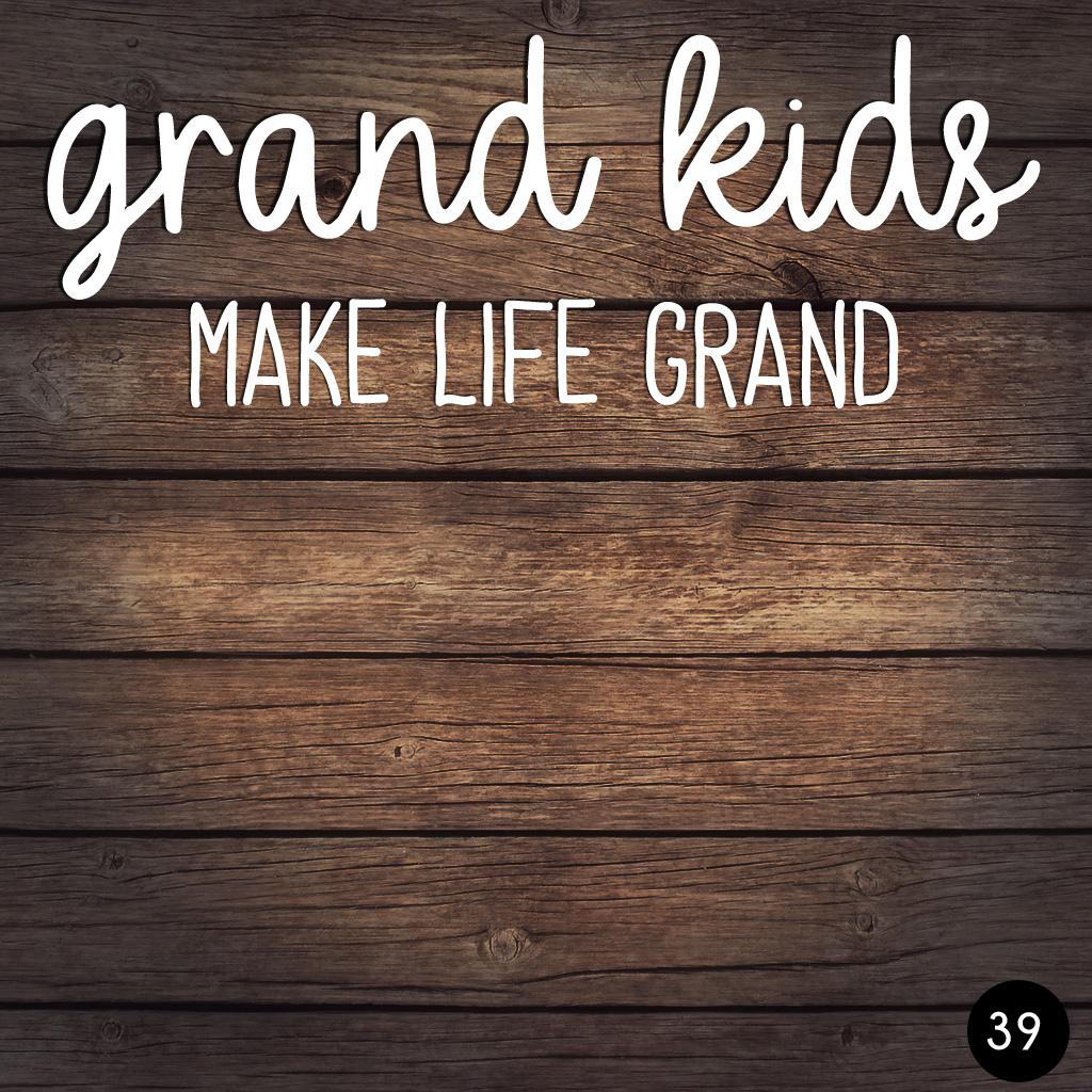 39 GRAND KIDS