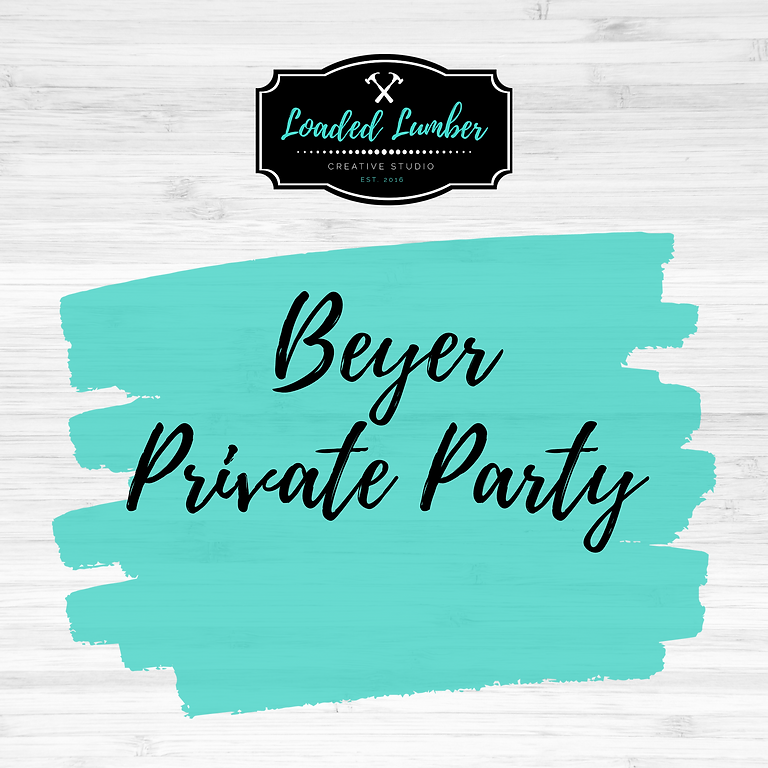 Beyer Bachlorette, Private Party- June 27th 2-5