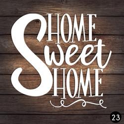 23 HOME SWEET HOME