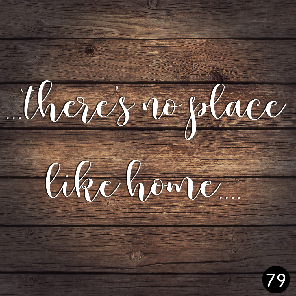 79 NO PLACE LIKE HOME