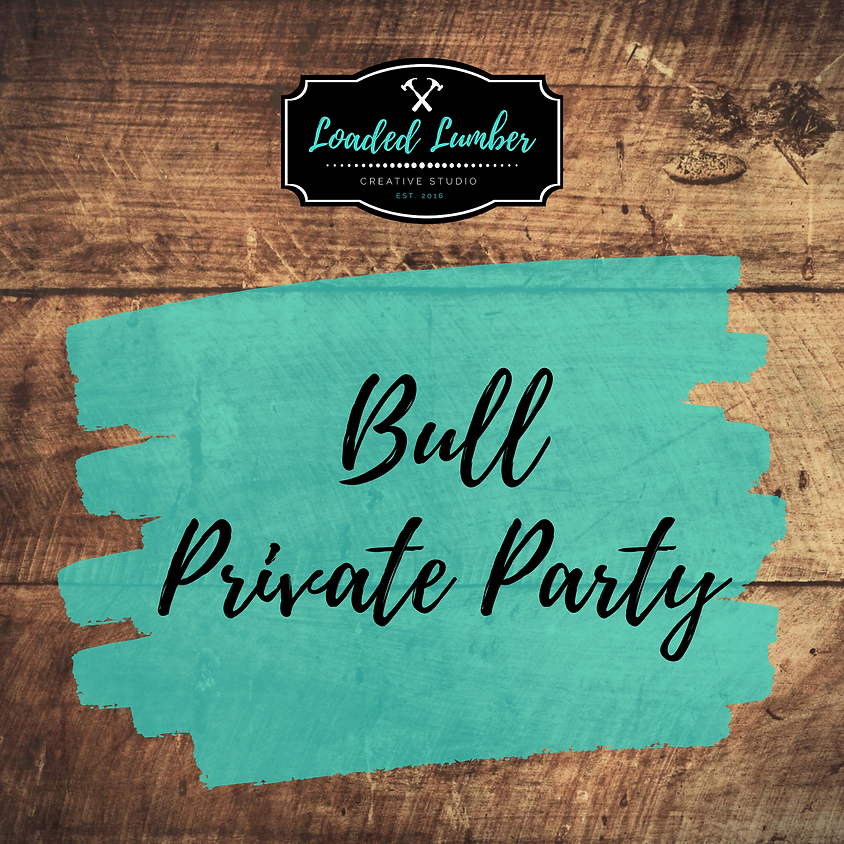 Bull, Private Party