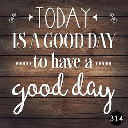 314 GOOD DAY