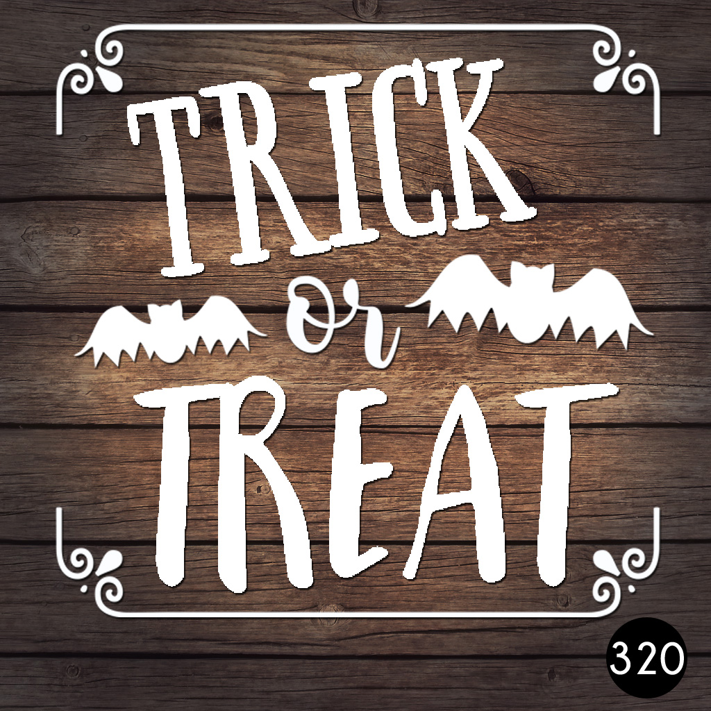 320 TRICK OR REAT