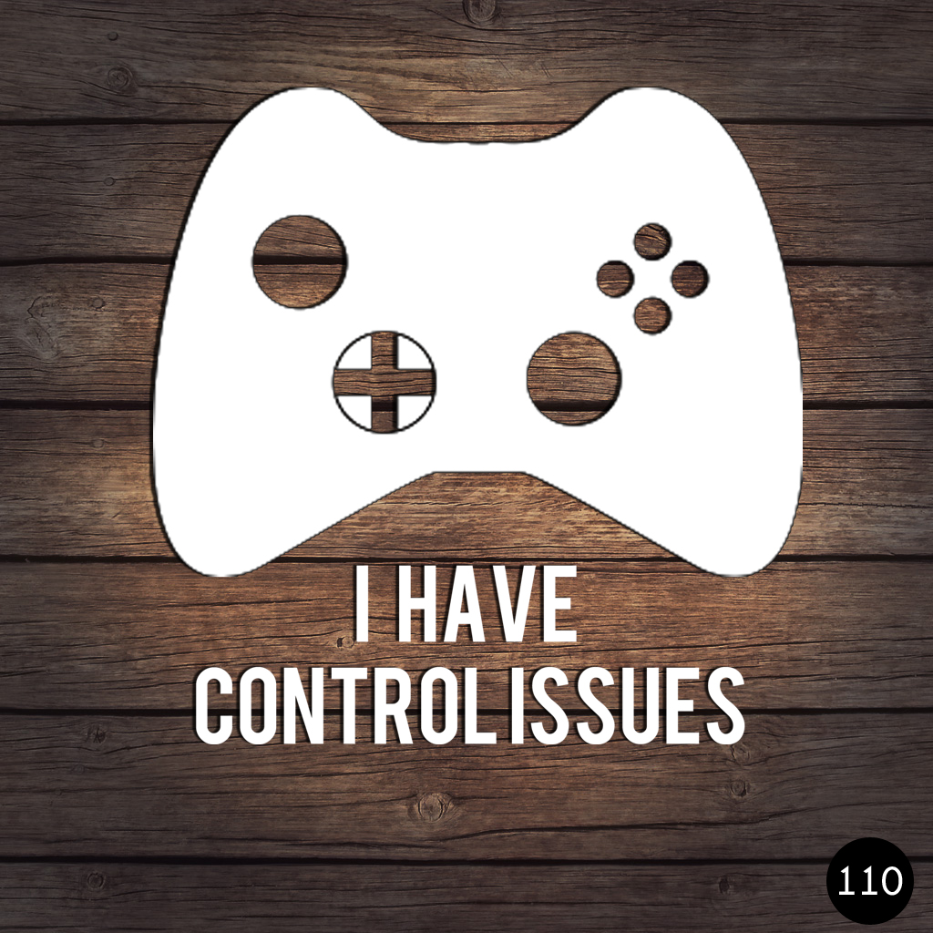 110 CONTROL ISSUES