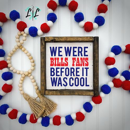 We Were Bills Fans Before DIY KIT