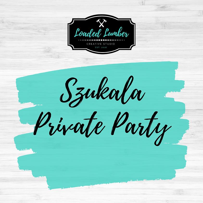 Szukala, Private Party- July 23rd 6-9