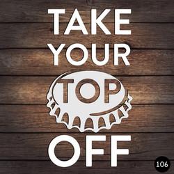 106 TOP OFF