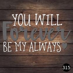 315 FOREVER