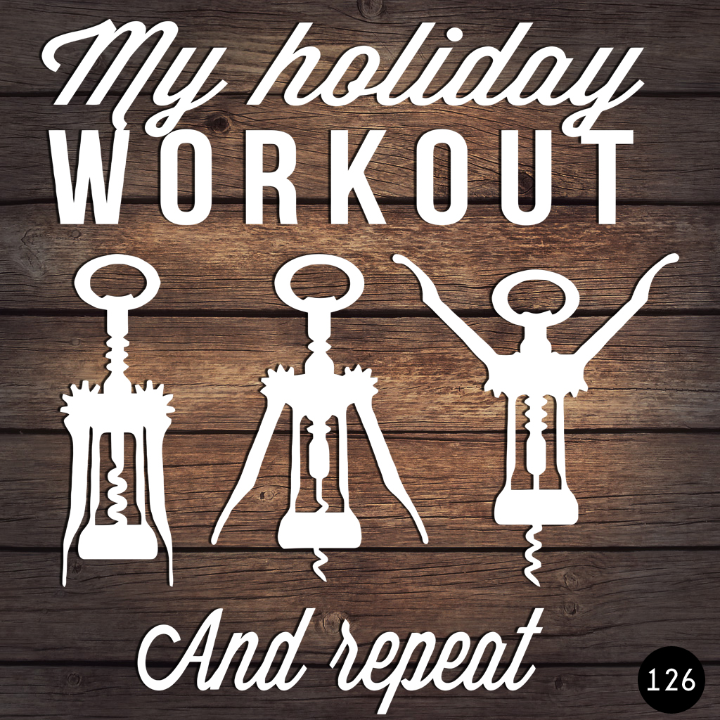 126 HOLIDAY WORKOUT