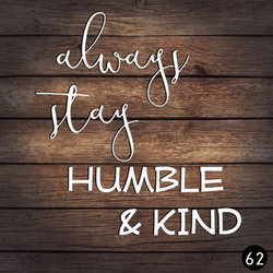 62 HUMBLE AND KIND