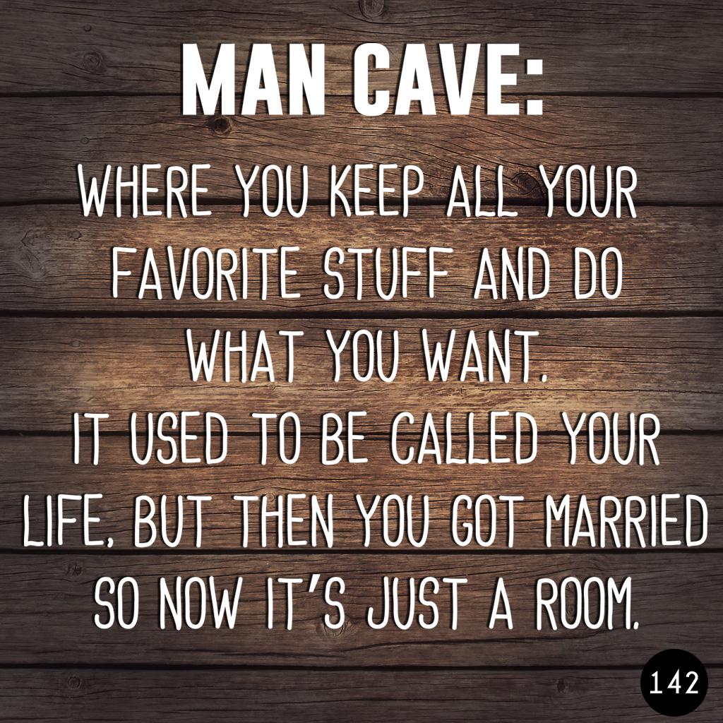 142 MAN CAVE