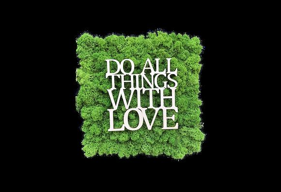 "Islandmoosbild ""Do all things with love"" 30x30 Grasgrün"