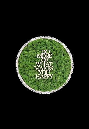 "Islandmoosbild ""Do more of what makes you happy"" Ø40 Grasgrün"