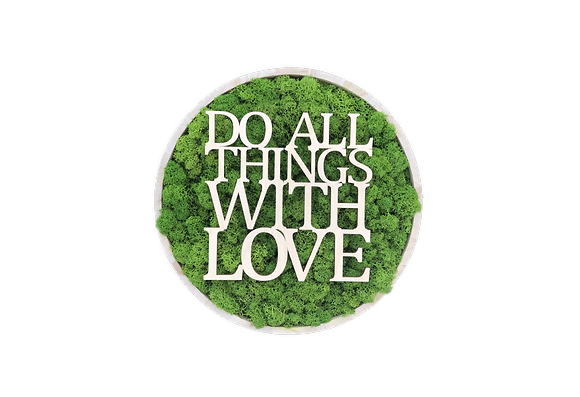 "Islandmoosbild ""Do all thingswith love"" Ø30 Grasgrün"