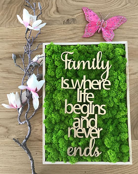 "Moosbild ""Family is where life begins and never ends"""