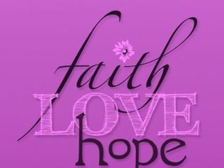 Faith, Hope, & Love!