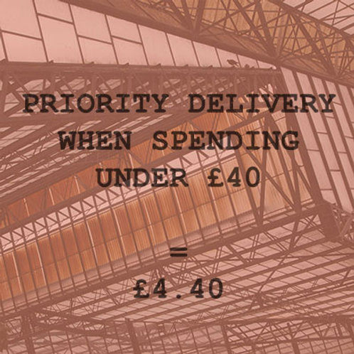 PRIORITY DELIVERY (UNDER £40)