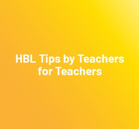 HBL Tips by Teachers for Teachers