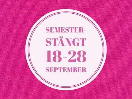 Semesterstängt 18-28 september