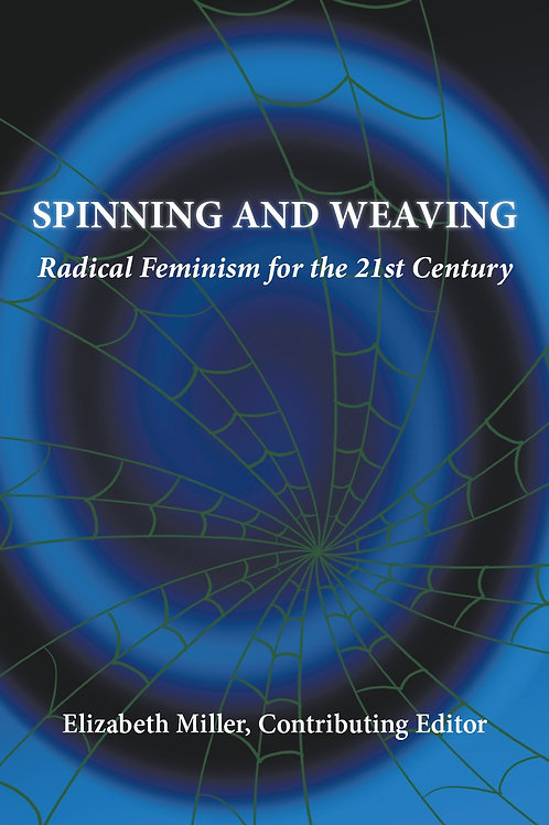 Spinning and Weaving: Radical Feminism for the 21st Century - U.S. Customers