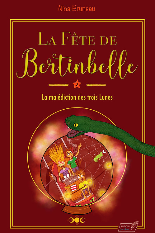 LA FÊTE DE BERTINBELLE Tome 2 La malédiction des trois Lunes - Éditions Yoshiaki