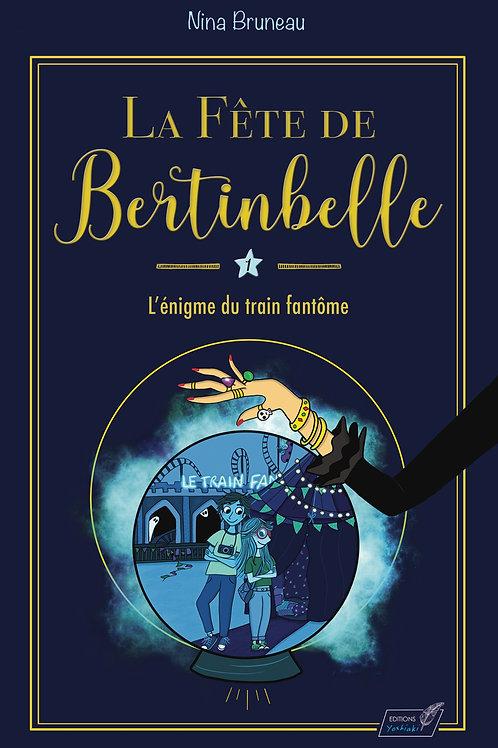 LA FÊTE DE BERTINBELLE Tome 1 L'énigme du train fantôme - Éditions Yoshiaki