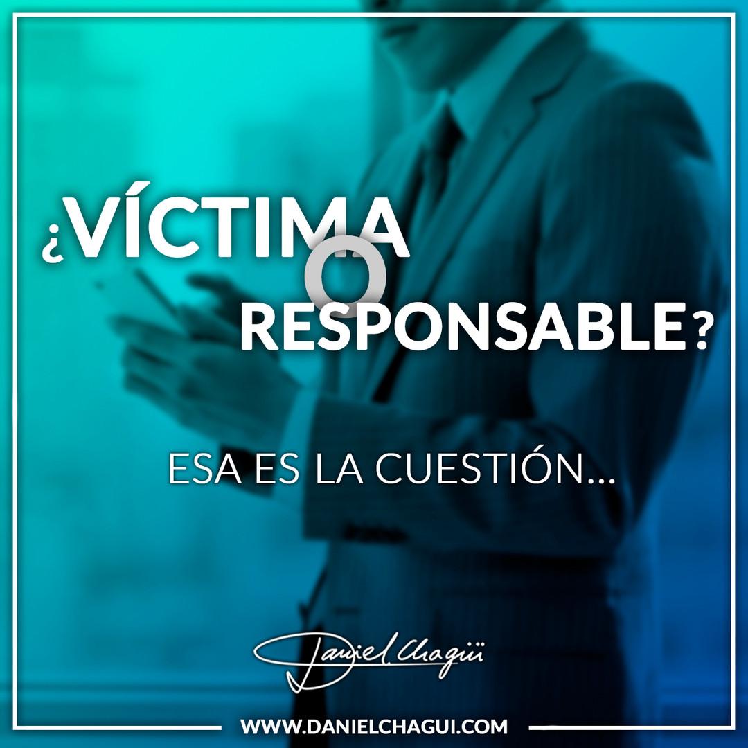 ¿Victima o Responsable?