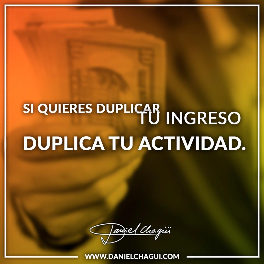 Si quiere duplicar tu ingreso Duplica tu Actividad