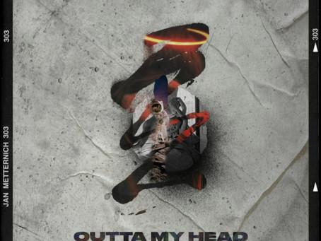 Jan Metternich: Outta My Head