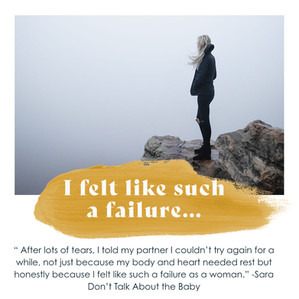 ...I felt like such a failure as a woman.