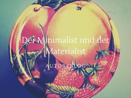 Der Materialist und der Minimalist
