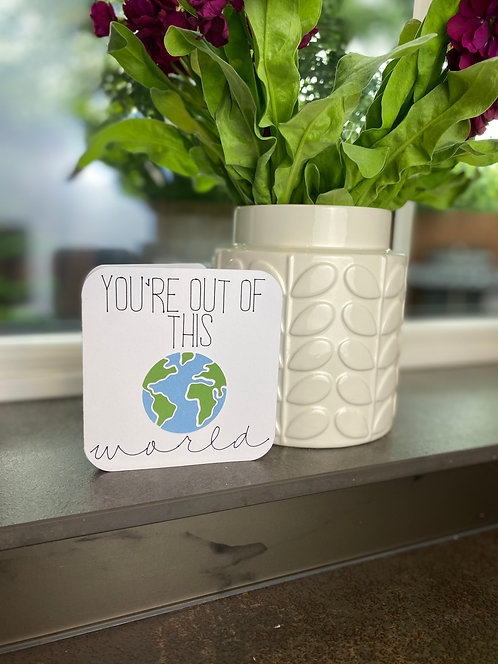 'You're Out Of This World' Card