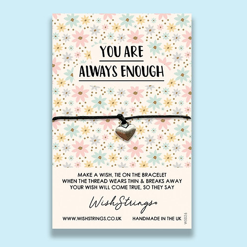You Are Always Enough WishString