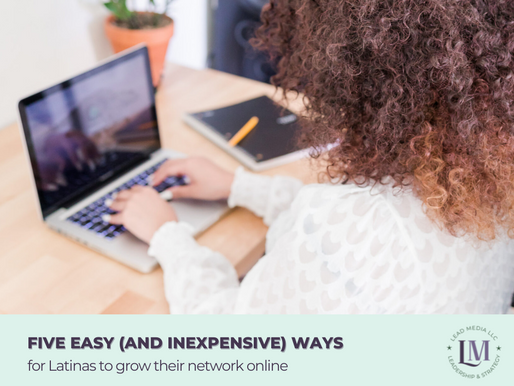 Five Easy (and inexpensive) ways for Latinas to grow their network online
