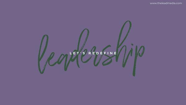 Lets Redefine Leadership - Warm Lavander