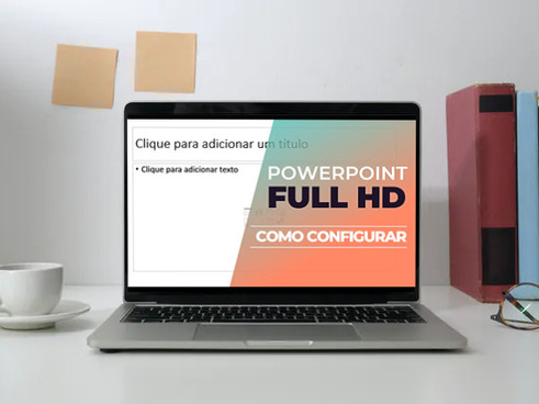 PowerPoint FULL HD | Como Configurar