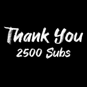 2,500 YouTube Subscribers Milestone