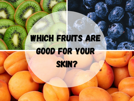 Fruits for a perfect skin care