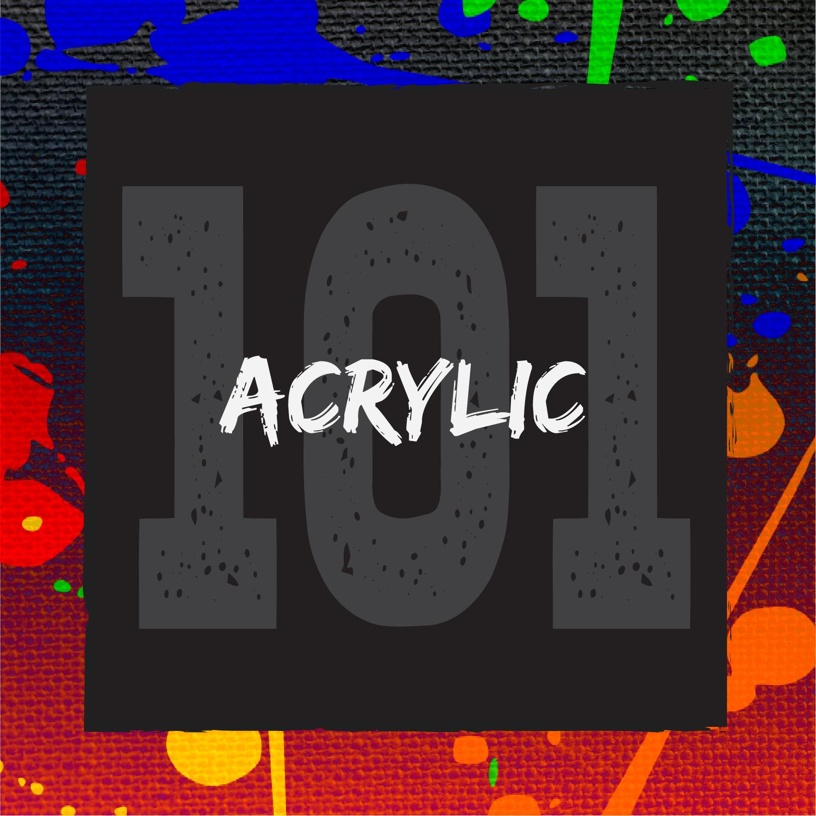 Acrylic 101