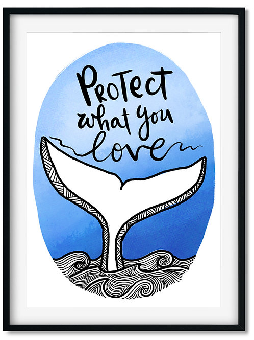 The Protect What You Love Print