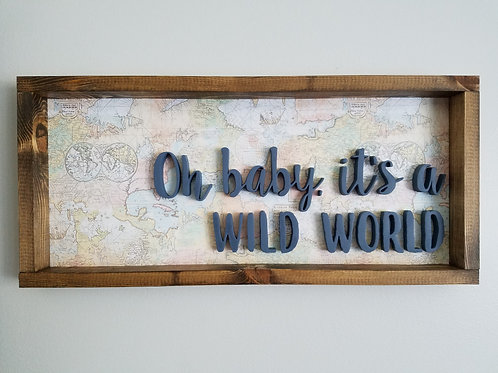 Oh Baby, It's A Wild World
