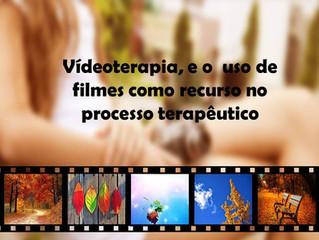 Vídeoterapia, e o  uso de filmes como recurso no processo terapêutico