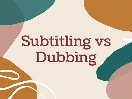 Subtitling vs Dubbing