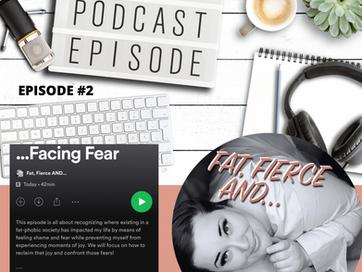 Fat, Fierce AND... Facing Fear