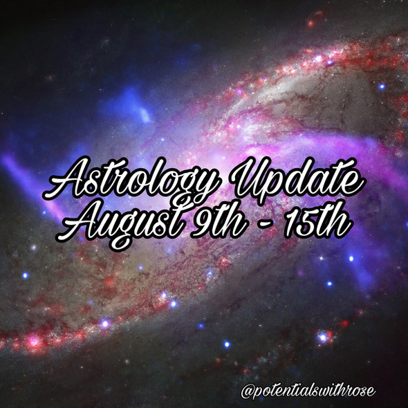 Weekly Astrology for the Collective August 9th - 15th