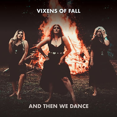 Vixens of Fall | And Then We Dance