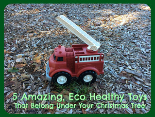 5 Amazing, Eco-Healthy Toys that Belong Under Your Christmas Tree