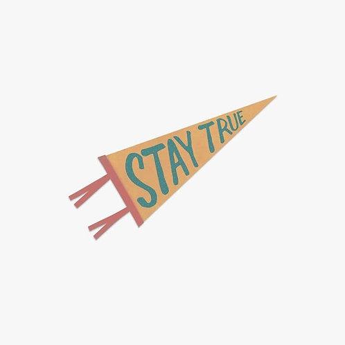 Stay True Pennant