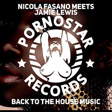 Nicola Fasano meets Jamie Lewis - Back 2 The House Music (Pornostar Records)